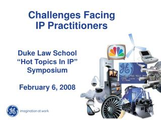 Duke Law School  Hot Topics In IP   Symposium  February 6, 2008