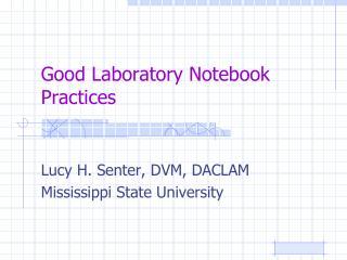 Good Laboratory Notebook Practices