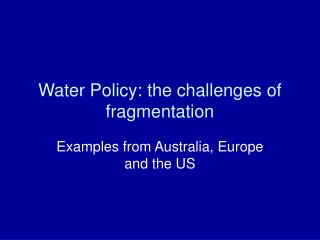 Water Policy: the challenges of fragmentation