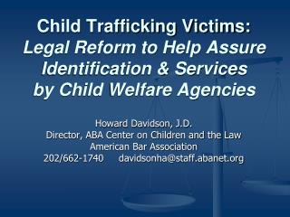 Child Trafficking Victims: Legal Reform to Help Assure  Identification  Services by Child Welfare Agencies