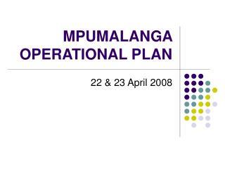 MPUMALANGA OPERATIONAL PLAN