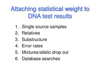 Attaching statistical weight to DNA test results