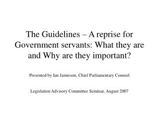 The Guidelines   A reprise for Government servants: What they are and Why are they important