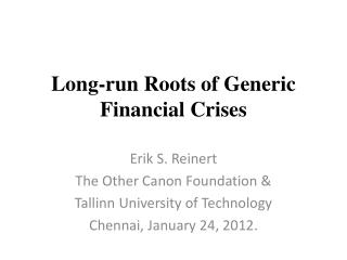 Long-run Roots of Generic Financial Crises