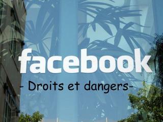 Sur Facebook, je suis tranquille, seules les personnes que j ai en   amis   peuvent acc der   mes informations et publ