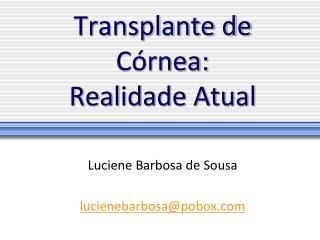 Transplante de  C rnea:  Realidade Atual