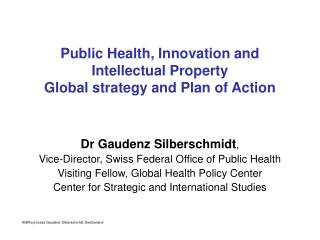 Public Health, Innovation and Intellectual Property Global strategy and Plan of Action
