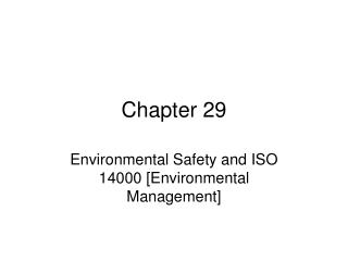 Environmental Safety and ISO 14000 [Environmental Management]