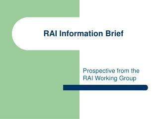 RAI Information Brief