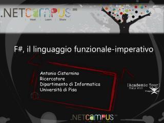 Antonio Cisternino Ricercatore Dipartimento di Informatica Universit  di Pisa