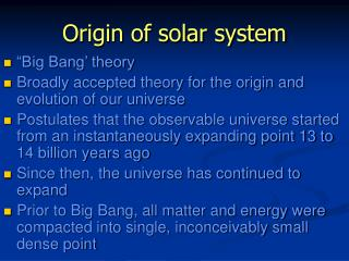 the theories on the origins of the solar system Definition of solar  main definitions of solar in  'solar radiation' more example sentences 'early theories about sunspots were many and various.
