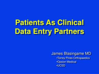 Patients As Clinical Data Entry Partners