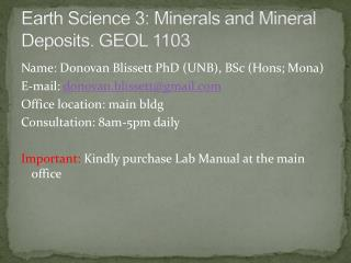Earth Science 3: Minerals and Mineral Deposits. GEOL 1103