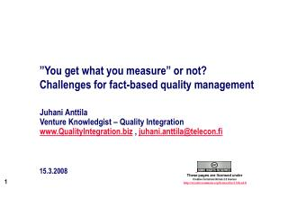 You get what you measure  or not Challenges for fact-based quality management