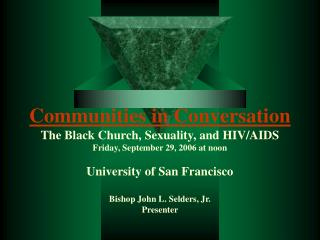 Communities in Conversation  The Black Church, Sexuality, and HIV
