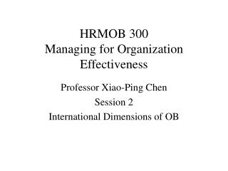 HRMOB 300 Managing for Organization Effectiveness