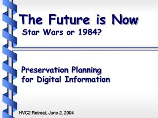 Preservation Planning  for Digital Information