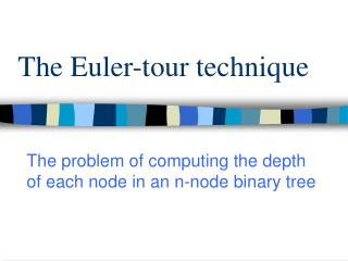The Euler-tour technique