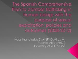 The Spanish Comprehensive Plan to combat trafficking in human beings with the purpose of sexual exploitation: policies a