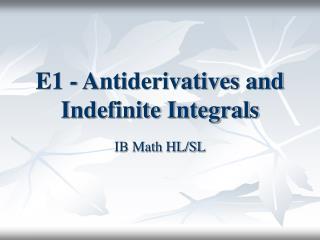 E1 - Antiderivatives and Indefinite Integrals