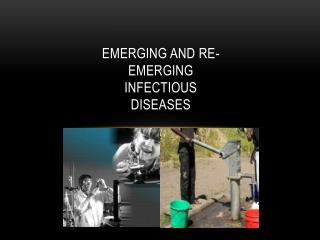 Emerging and Re-emerging Infectious Diseases