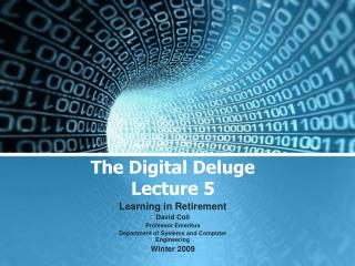The Digital Deluge Lecture 5