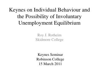 Keynes on Individual Behaviour and the Possibility of Involuntary Unemployment Equilibrium