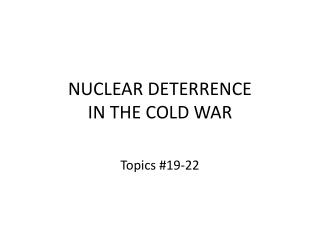 NUCLEAR DETERRENCE IN THE COLD WAR