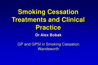 Smoking Cessation Treatments and Clinical Practice