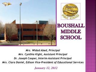 Mrs. Widad Abed, Principal Mrs. Cynthia Kight, Assistant Principal Dr. Joseph Cooper, Interim Assistant Principal Mrs. C