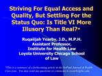 Striving For Equal Access and Quality, But Settling For the Status Quo: Is Title VI More Illusory Than Real