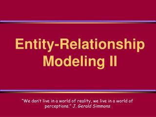 Entity-Relationship  Modeling II