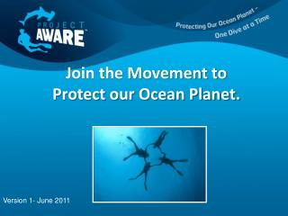 Join the Movement to Protect our Ocean Planet.
