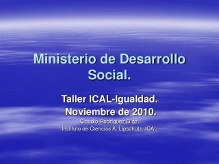 Ministerio de Desarrollo Social.