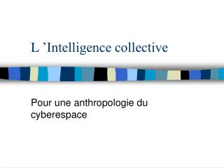 L  Intelligence collective