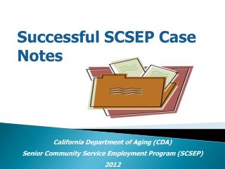 California Department of Aging CDA  Senior Community Service Employment Program SCSEP  2012