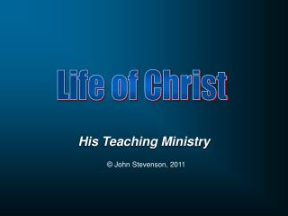His Teaching Ministry