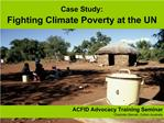 Case Study:  Fighting Climate Poverty at the UN