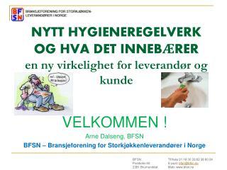 NYTT HYGIENEREGELVERK  OG HVA DET INNEB RER en ny virkelighet for leverand r og kunde