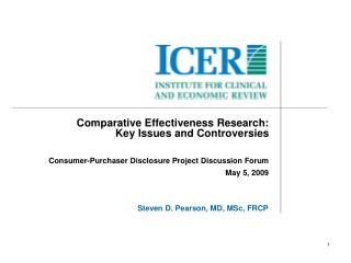 Comparative Effectiveness Research: Key Issues and Controversies  Consumer-Purchaser Disclosure Project Discussion Forum