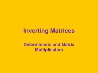 Inverting Matrices