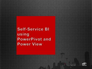 Self-Service BI using PowerPivot and Power View
