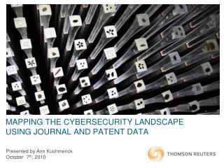 MAPPING THE CYBERSECURITY LANDSCAPE USING JOURNAL AND PATENT DATA