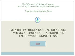 EPA Office of Small Business Programs  Disadvantaged Business Enterprise DBE Program  Computer-Based Learning Series