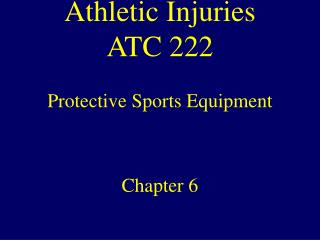 Athletic Injuries  ATC 222