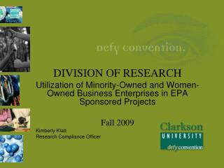 DIVISION OF RESEARCH Utilization of Minority-Owned and Women-Owned Business Enterprises in EPA Sponsored Projects  Fall