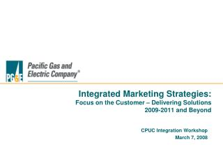 Integrated Marketing Strategies: Focus on the Customer   Delivering Solutions  2009-2011 and Beyond
