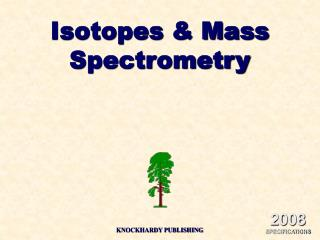 Isotopes  Mass Spectrometry