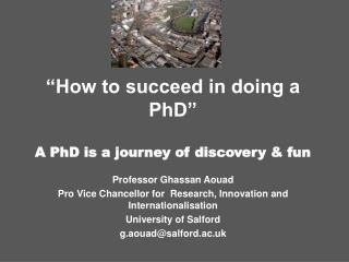 How to succeed in doing a PhD   A PhD is a journey of discovery  fun