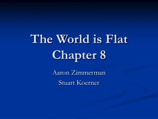 The World is Flat Chapter 8